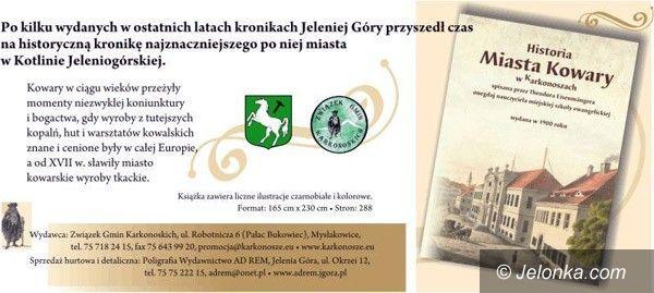 REGION JELENIOGÓRSKI: Historia Kowar po stu jedenastu latach wydana