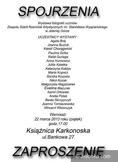 """Jelenia Góra: Fotograficzne spojrzenia uczniów """"Rzemiosł Artystycznych"""" w Książnicy Karkonoskiej"""