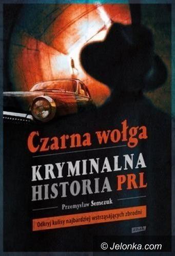 Kraj: Afera cyjankowa w Jeleniej Górze w książce Przemysława Semczuka