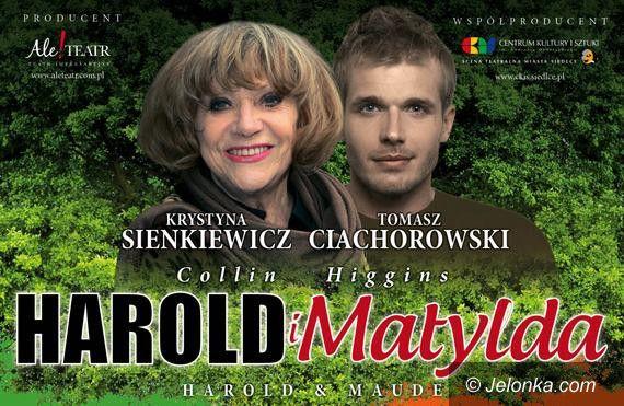 """Jelenia Góra: Krystyna Sienkiewicz i Tomasz Ciachorowski jako """"Harold i Matylda"""""""