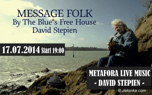 "Jelenia Góra: ""Message Folk"" Davida Stepiena w Metaforze"