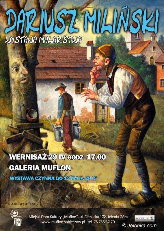 Jelenia Góra: Wystawa malarstwa Dariusza Milińskiego już w środę
