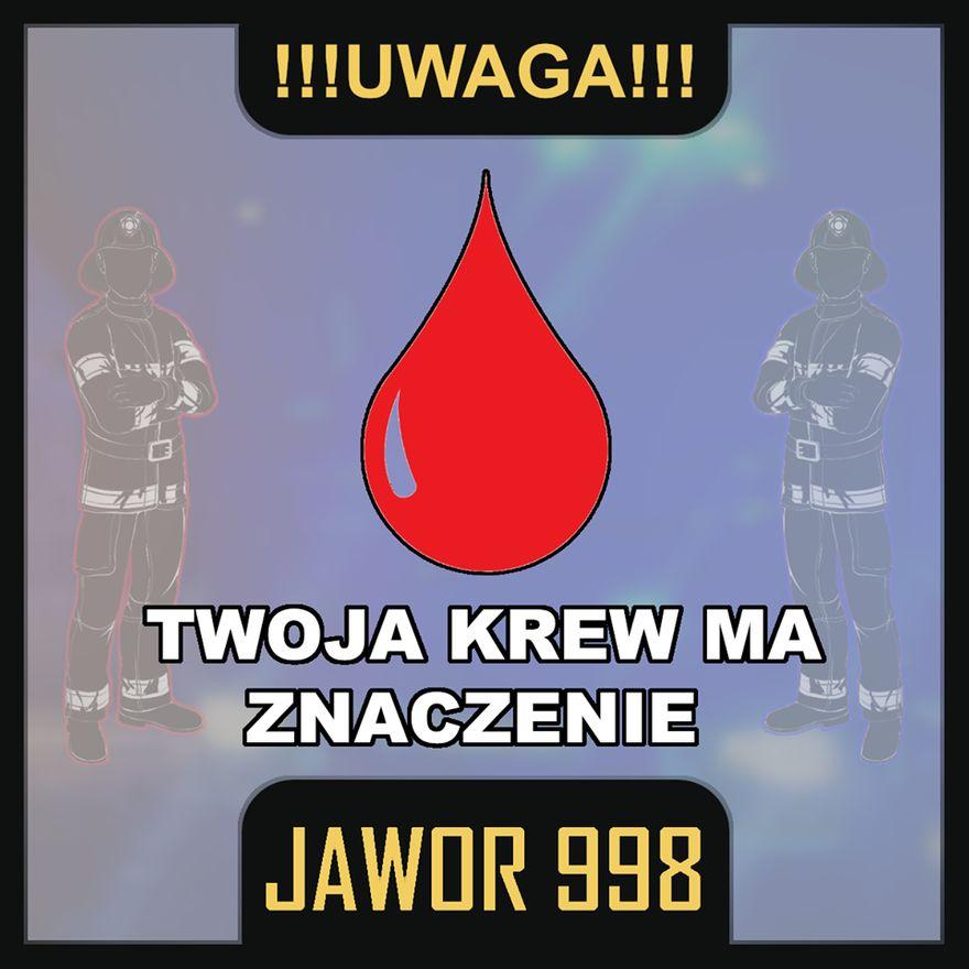 Jawor: Twoja krew ma znaczenie