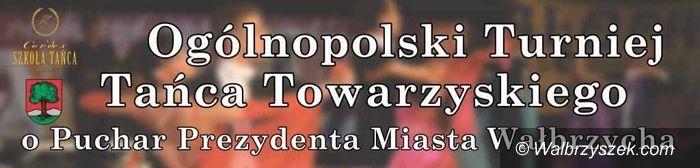 Wałbrzych: Zapraszamy dziś na Ogólnopolski Turniej Tańca Towarzyskiego