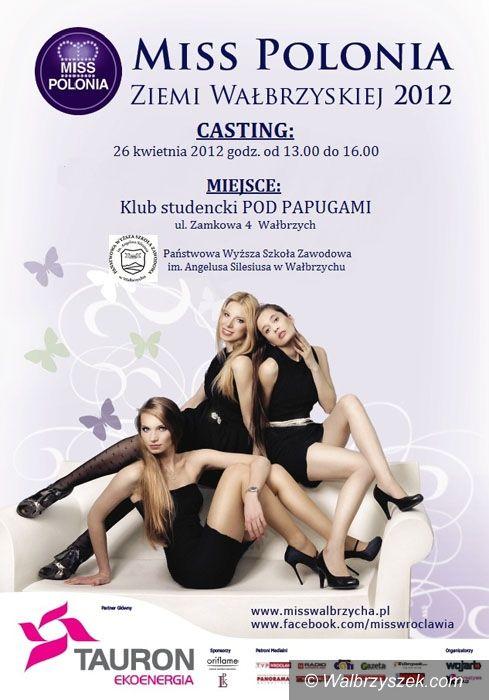 Wałbrzych: Casting do Miss Polonia Ziemi Wałbrzyskiej 2012