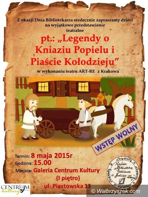 """Jedlina-Zdrój: """"Legendy o Kniaziu Popielu i Piaście Kołodzieju"""" w Jedlinie–Zdroju"""