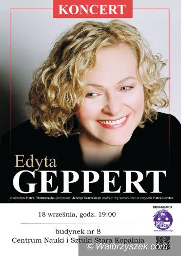 Wałbrzych: Recital Edyty Geppert w Wałbrzychu