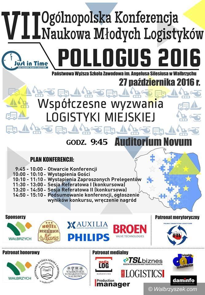 """Wałbrzych: Przed nami VII Ogólnopolska Konferencja Naukowa Młodych Logistyków """"POLLOGUS 2016"""""""