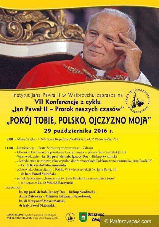 """Wałbrzych/Szczawno Zdrój: Przed nami VII konferencja z cyklu """"Jan Paweł II – Prorok naszych czasów"""""""
