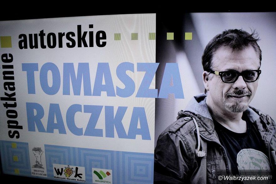 Wałbrzych: Spotkanie autorskie z Tomaszem Raczkiem