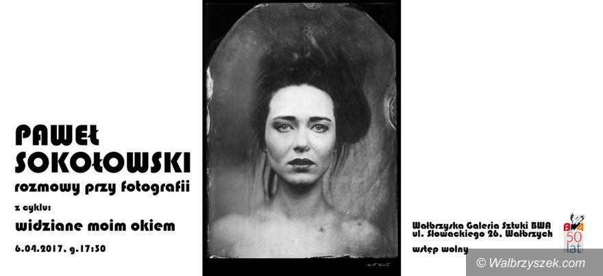 Wałbrzych: Widziane Moim Okiem – spotkanie z Pawłem Sokołowskim...rozmowy przy fotografii...