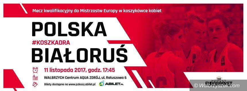 Wałbrzych: Już jutro Polki zagrają z Białorusią