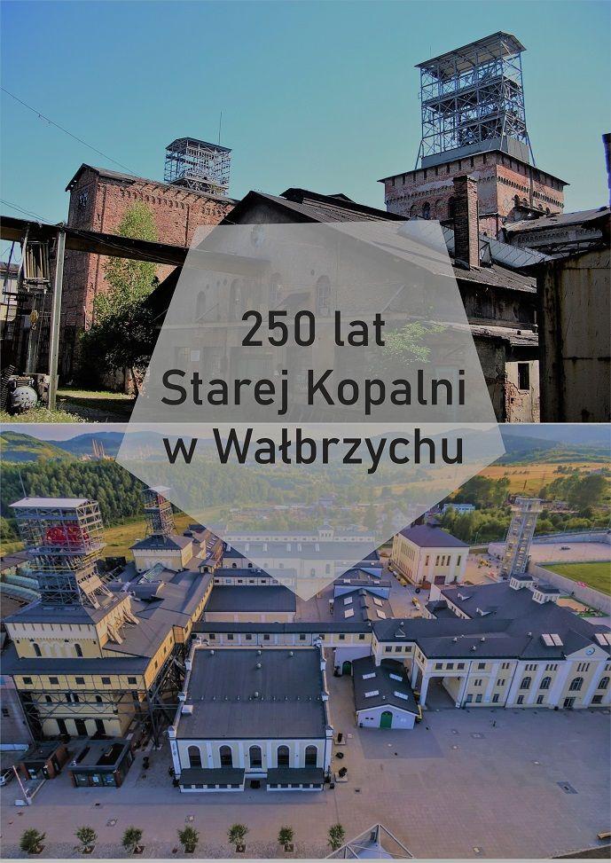Wałbrzych: Stara Kopalnia ma 250 lat