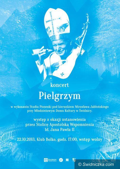 Świdnica: Zapraszamy na koncert Pielgrzym