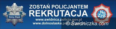 Świdnica: Komenda Powiatowa Policji w Świdnicy prowadzi rekrutację