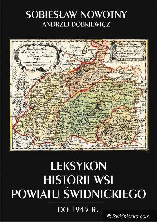powiat świdnicki: Leksykon historii wsi powiatu świdnickiego do 1945 roku